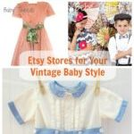 5 Fabulous Etsy Stores for Your Vintage Baby Style